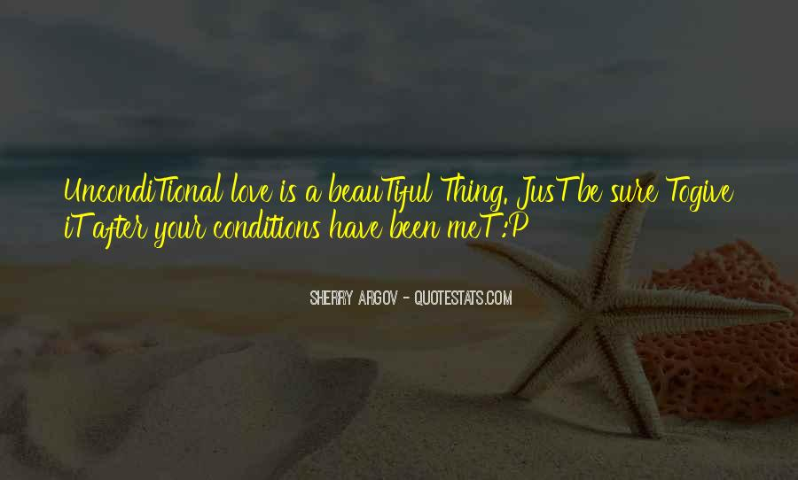 There Is No Such Thing As Unconditional Love Quotes #908011