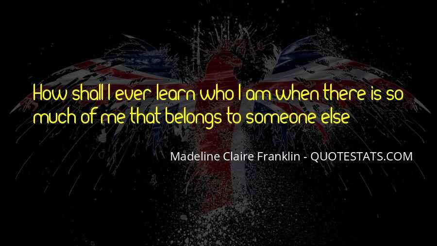 There Is Someone Else Quotes #406513