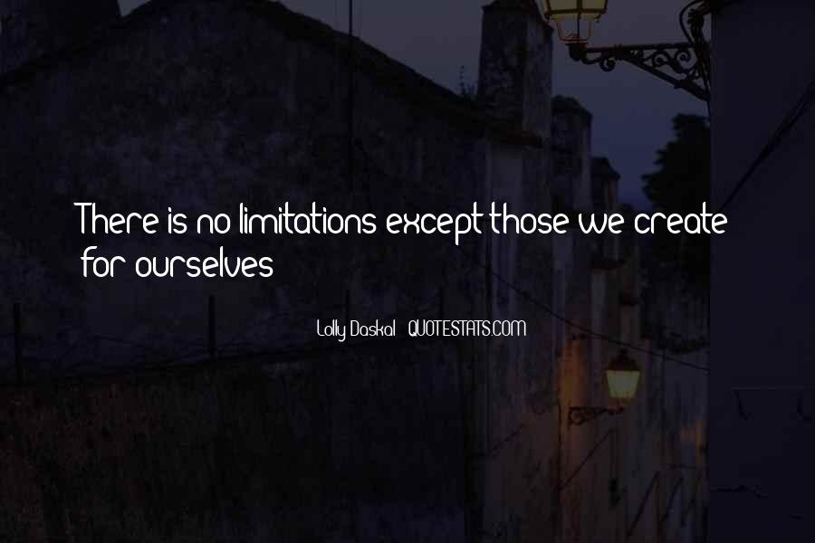 There No Limitations Quotes #1509917