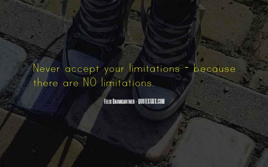 There No Limitations Quotes #533952
