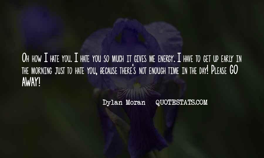 There Not Enough Time In The Day Quotes #1360136