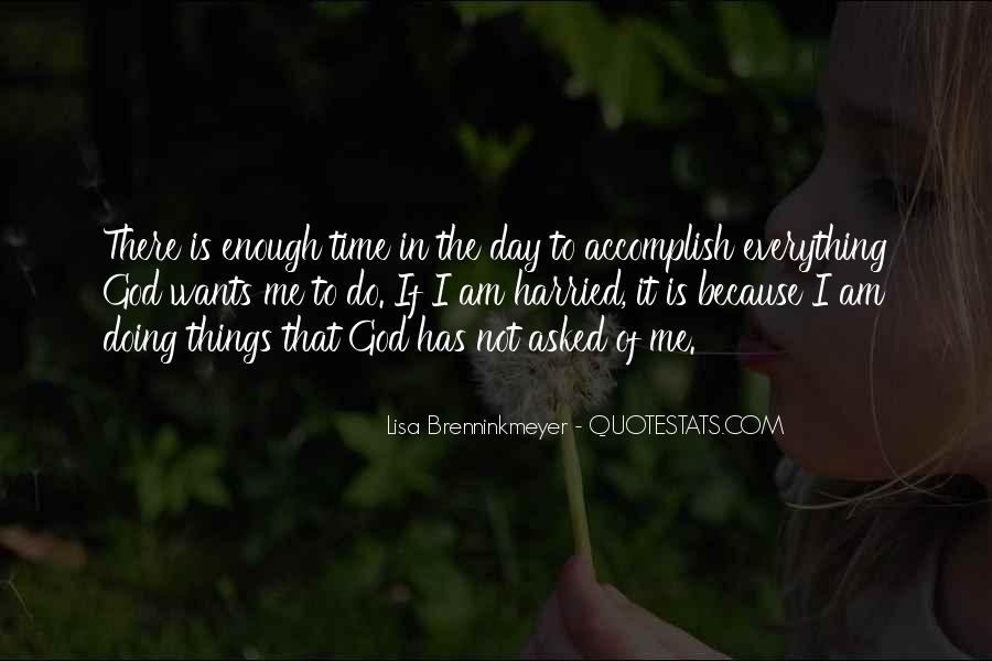 There Not Enough Time In The Day Quotes #1418304
