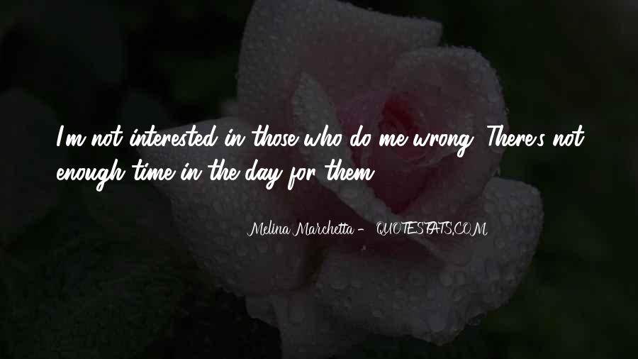 There Not Enough Time In The Day Quotes #1729838