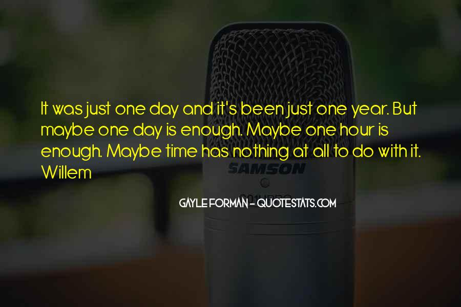There Not Enough Time In The Day Quotes #257421