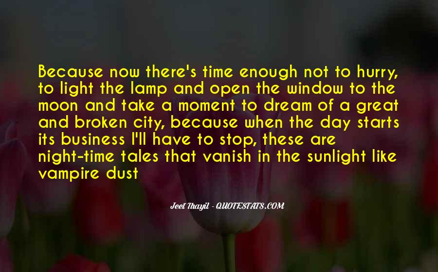 There Not Enough Time In The Day Quotes #321909