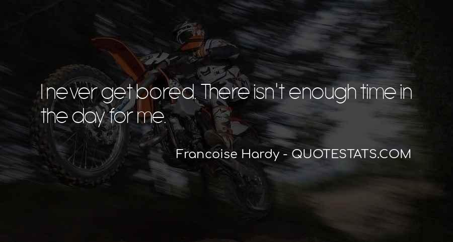 There Not Enough Time In The Day Quotes #403376