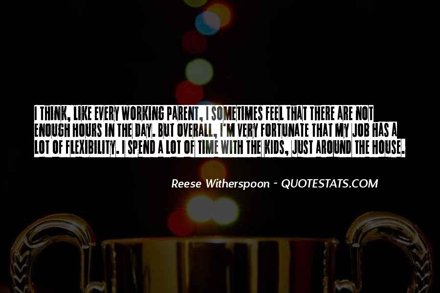 There Not Enough Time In The Day Quotes #509752