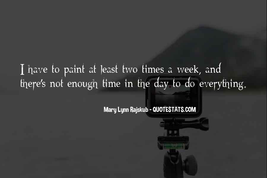 There Not Enough Time In The Day Quotes #623038