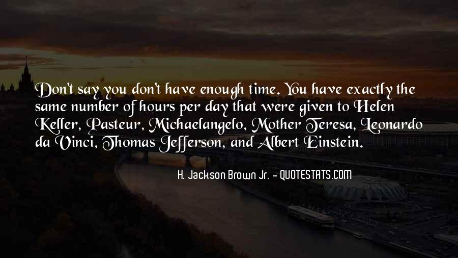 There Not Enough Time In The Day Quotes #963180