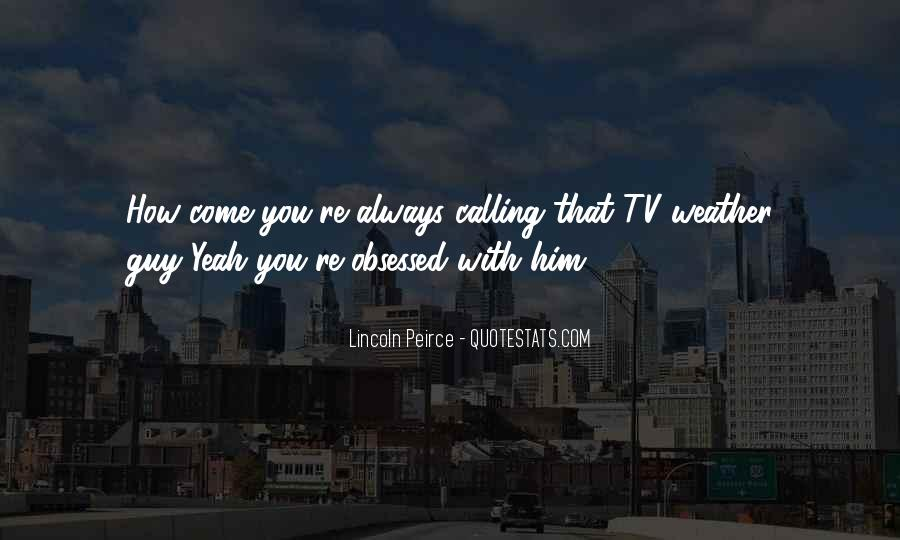 There Will Always Be That One Guy Quotes #44032