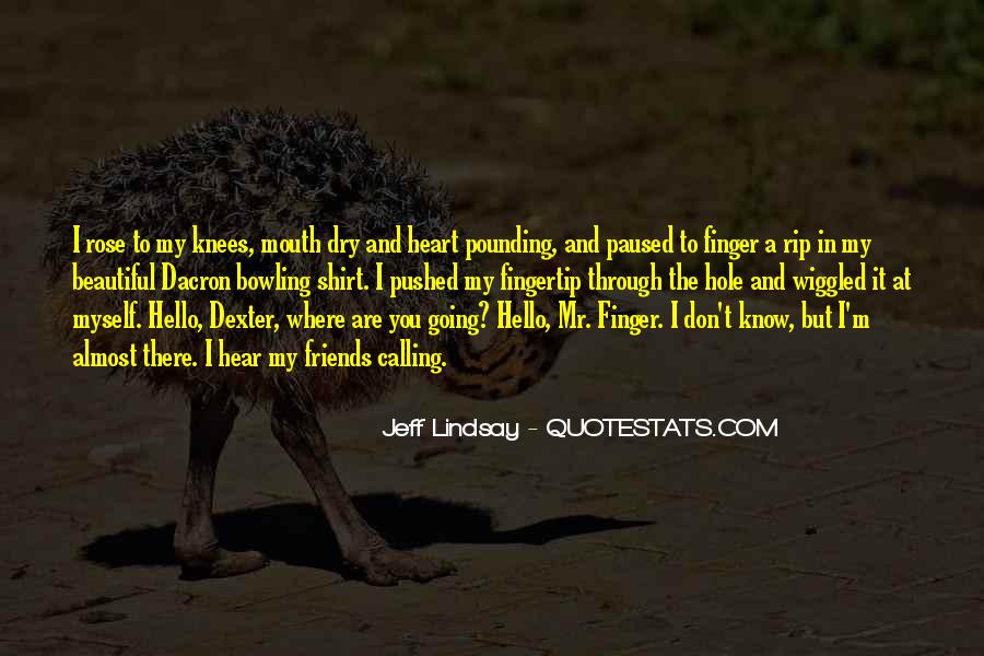 There's A Hole In My Heart Quotes #163519