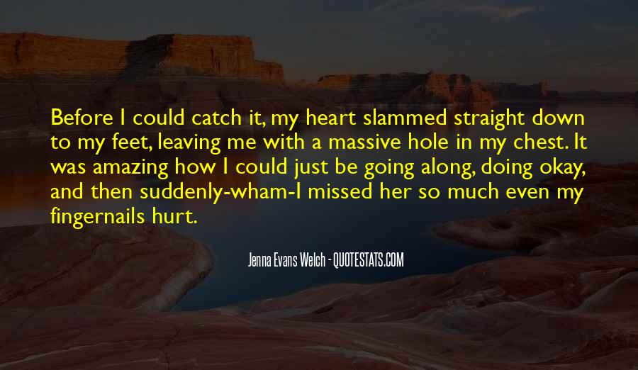 There's A Hole In My Heart Quotes #276217