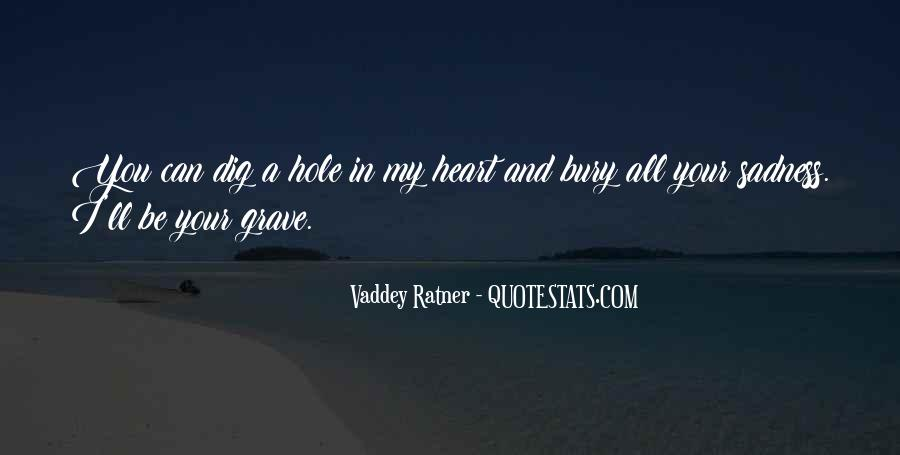 There's A Hole In My Heart Quotes #376436