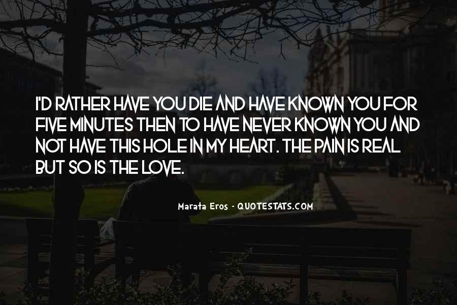 There's A Hole In My Heart Quotes #468842
