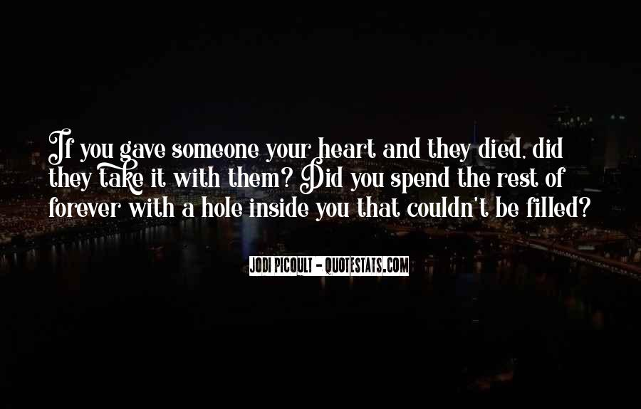 There's A Hole In My Heart Quotes #79898
