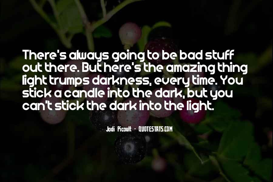 There's A Light Quotes #176617