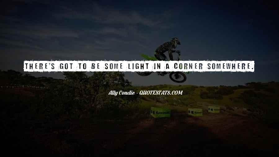 There's A Light Quotes #468373