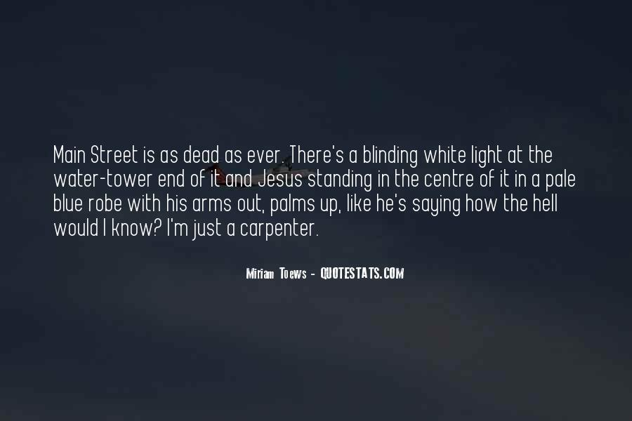 There's A Light Quotes #568237