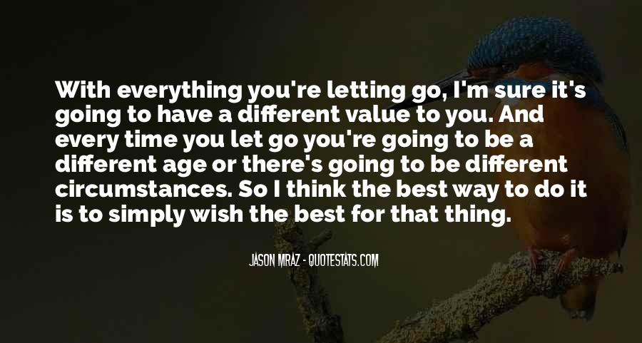 There's A Time To Let Go Quotes #307295