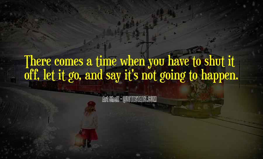 There's A Time To Let Go Quotes #421692