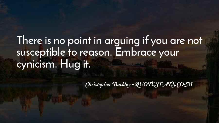 There's No Point In Arguing Quotes #1281910