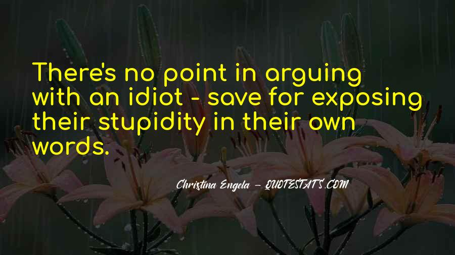There's No Point In Arguing Quotes #459931