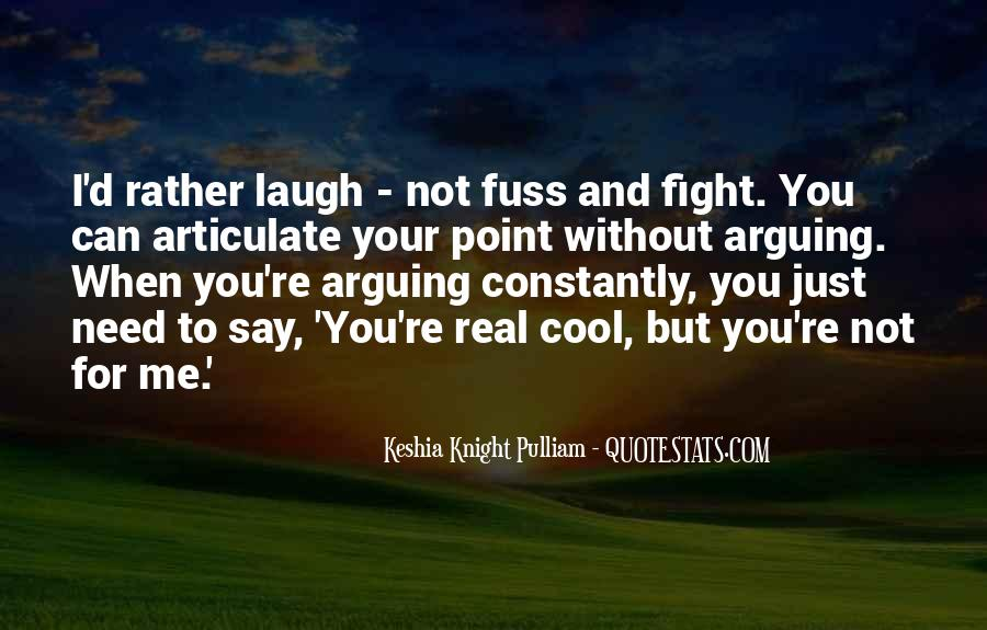 There's No Point In Arguing Quotes #968178