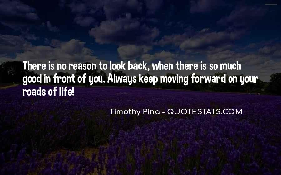 There's No Reason To Look Back Quotes #1650784