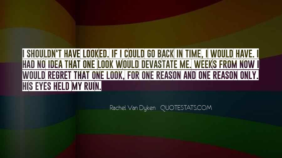 There's No Reason To Look Back Quotes #367996