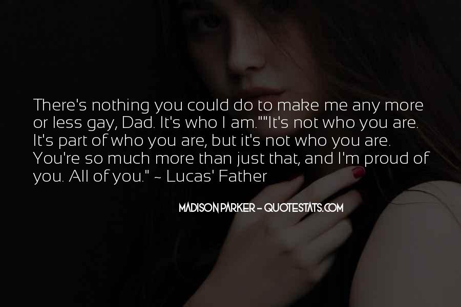There's So Much More To Me Quotes #1513576