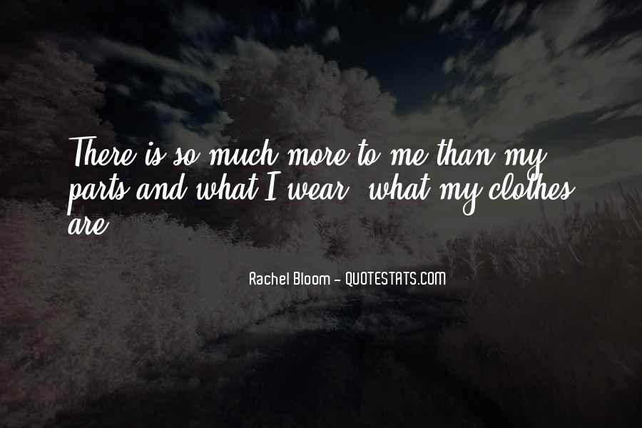 There's So Much More To Me Quotes #1598464