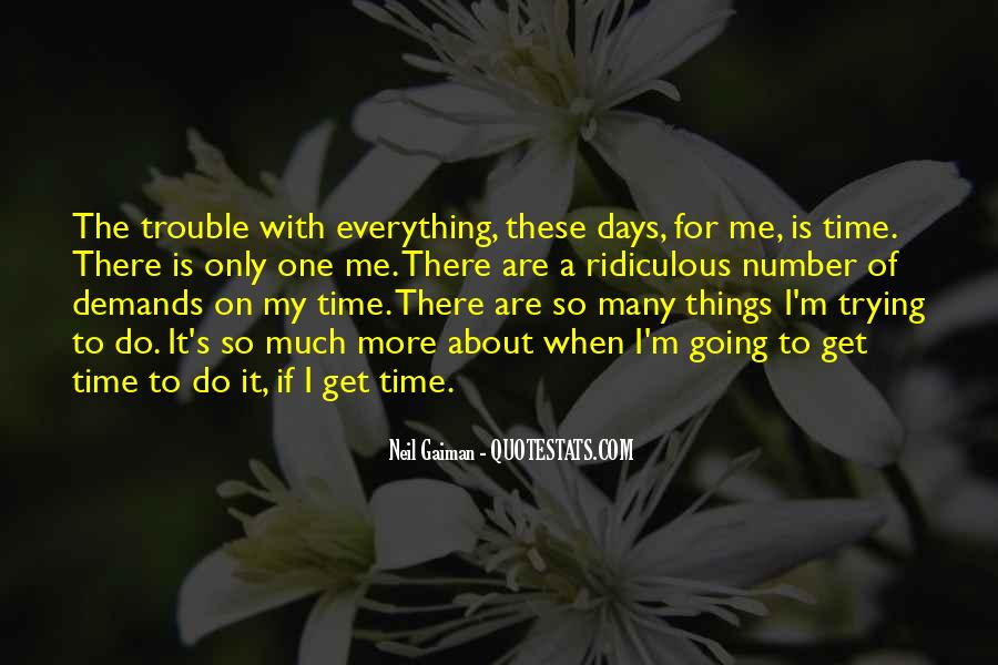 There's So Much More To Me Quotes #1698851