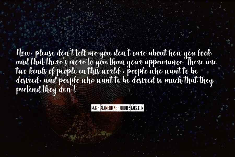 There's So Much More To Me Quotes #423974