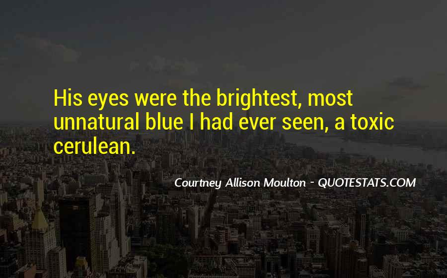 These Eyes Have Seen Quotes #105933