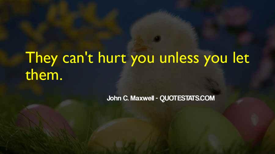 They Can't Hurt You Quotes #935517