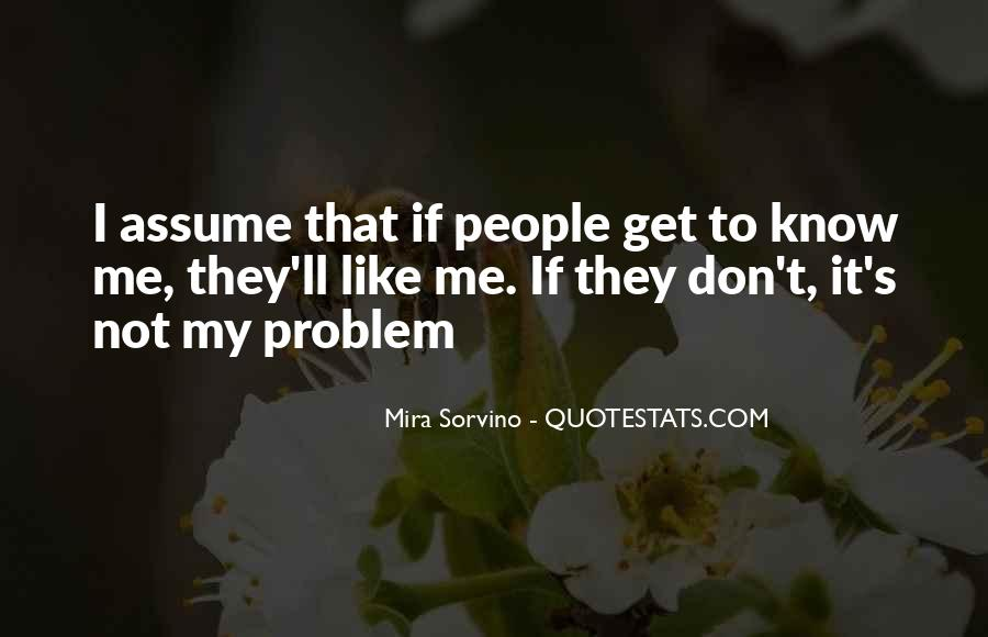 They Don Like Me Quotes #300094