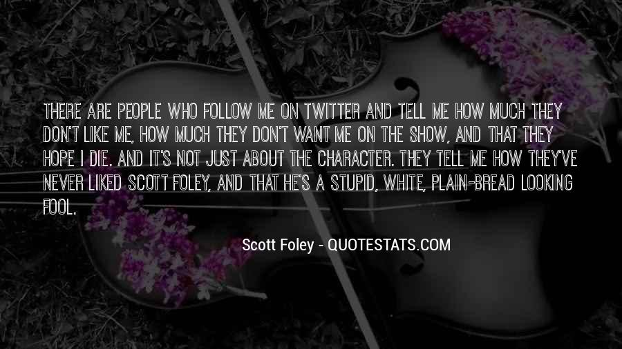They Don Like Me Quotes #315142