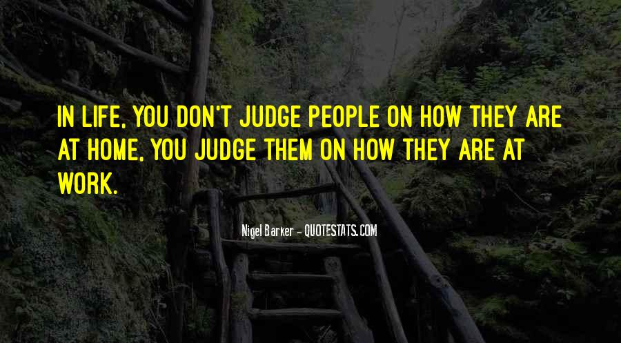 They Judge You Quotes #1160039