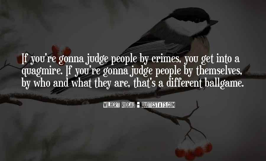They Judge You Quotes #1228762