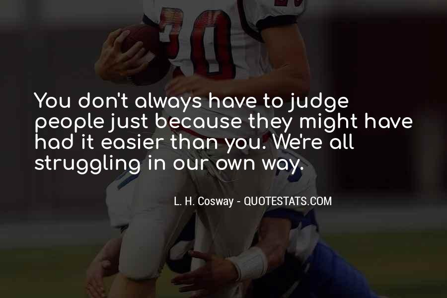They Judge You Quotes #235190