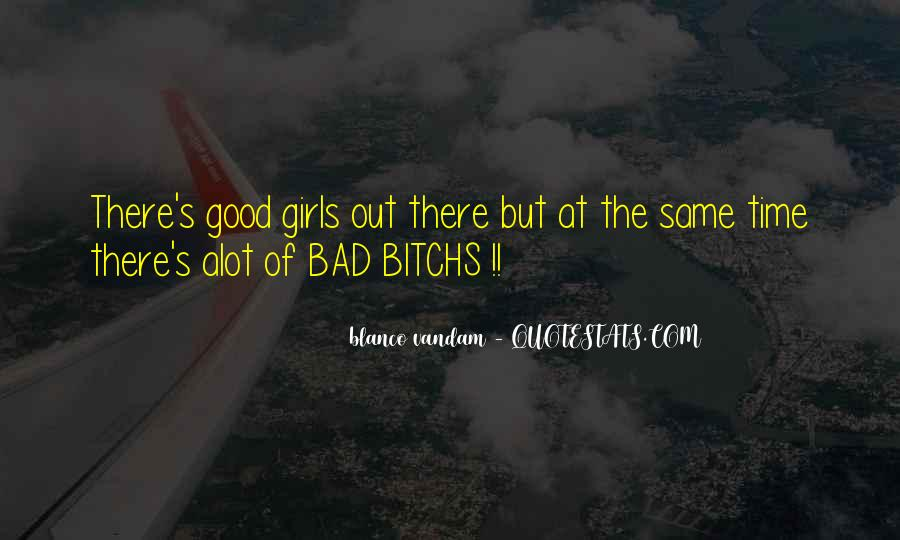 Quotes About Bad Girls #389988