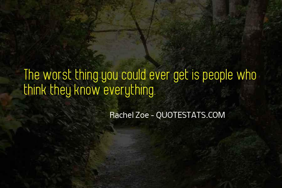 They Think They Know Everything Quotes #1321185