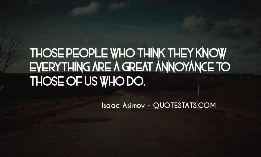 They Think They Know Everything Quotes #201910