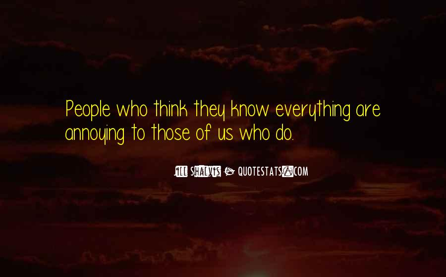 They Think They Know Everything Quotes #992707