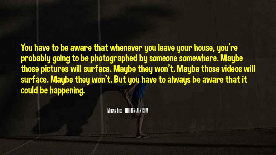 They Will Leave You Quotes #1367674