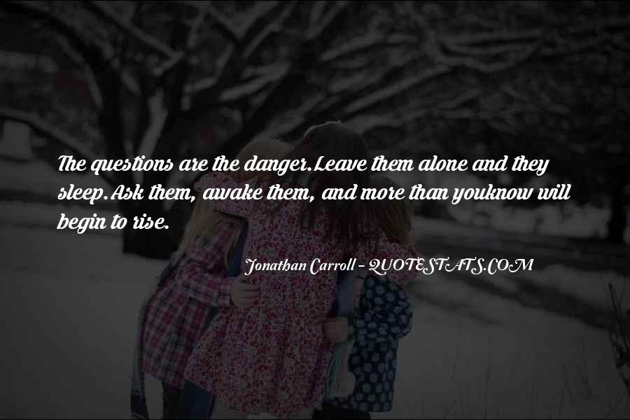 They Will Leave You Quotes #191055