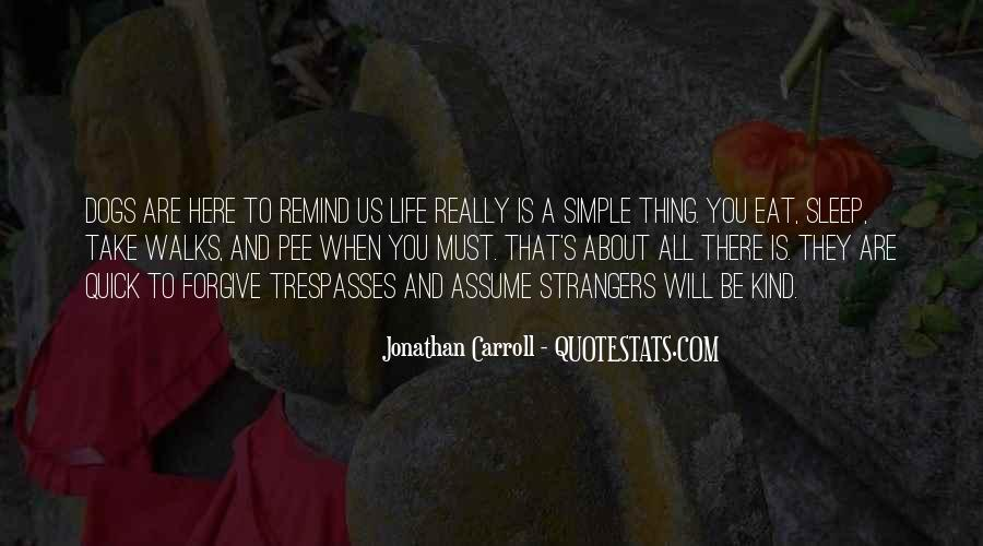 Thing About Life Quotes #11326