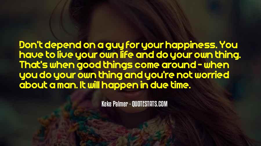 Thing About Life Quotes #146575