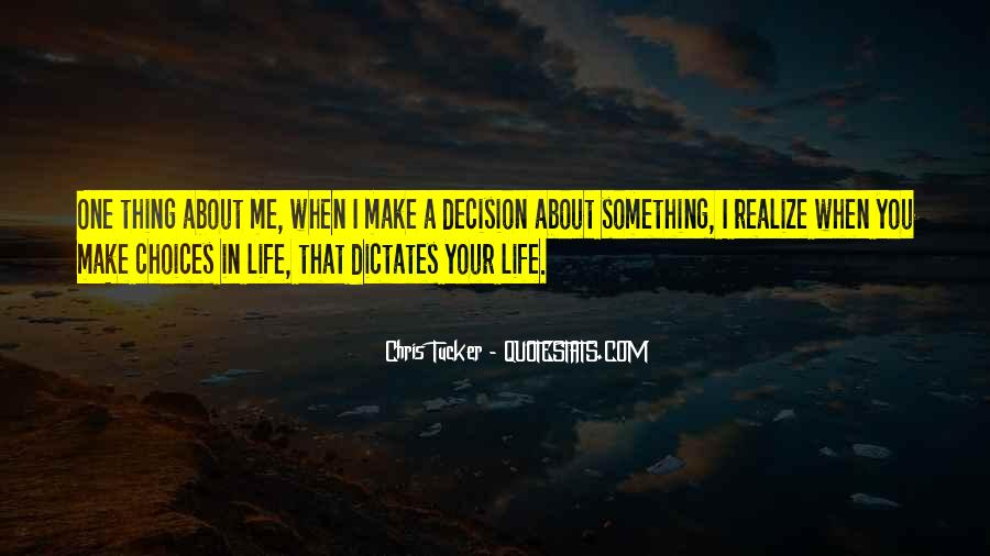 Thing About Life Quotes #154899