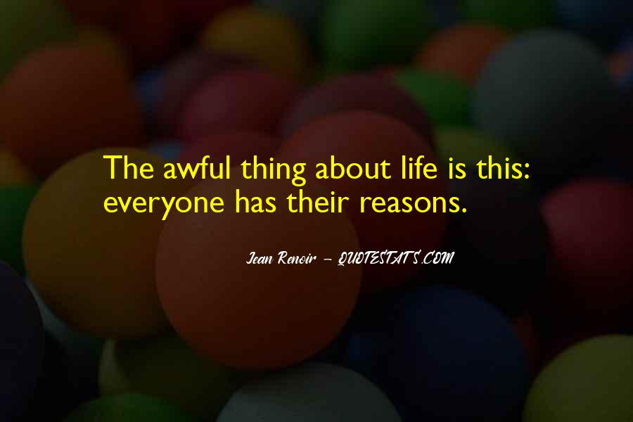 Thing About Life Quotes #16845